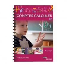 Matière : CP. Titre : Compter Calculer CP - Livre du Maître