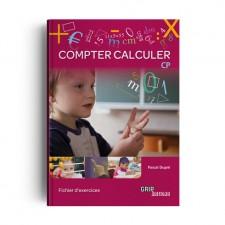 Matière : Calcul. Titre : Compter Calculer CP    Fichier de l'élève