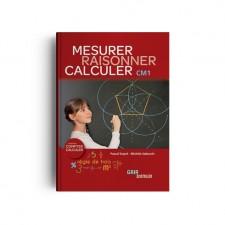 Matière : Compter Calculer. Titre : Raisonner Mesurer Calculer CM1