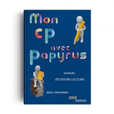 Matière : Écriture Lecture. Titre : Mon CP avec Papyrus – Manuel de l'élève