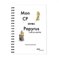 Matière : IEF - CP. Titre : Mon CP avec Papyrus - Livre du maître