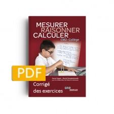 Matière : CM2. Titre : Raisonner Mesurer Calculer CM2 - Collège - CORRIGÉ Version PDF
