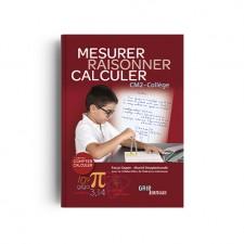 Matière : CM2. Titre : Raisonner Mesurer Calculer CM2 - Collège