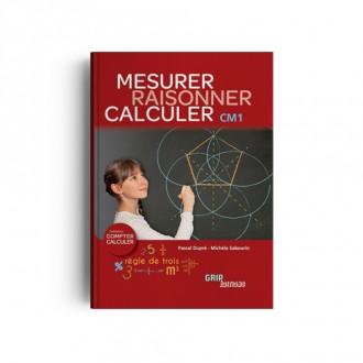 Titre : Raisonner Mesurer Calculer CM1