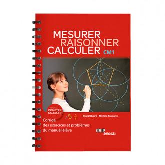 Titre : RAISONNER MESURER CALCULER CM1 - CORRIGÉ