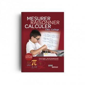 Titre : Raisonner Mesurer Calculer CM2 - Collège